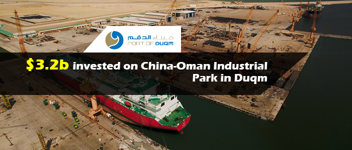 $3.2b invested on China-Oman Industrial Park in Duqm